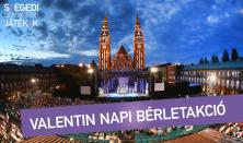 Szegedi Szabadtéri jegyek – akár Valentin napra is
