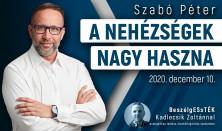 A nehézségek nagy haszna - Szabó Péter és Kadlecsik Zoltán