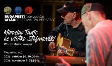 Budapesti Nemzetközi Gitárfesztivál és Verseny  2021. MIROSLAV TADIC  - és VLATKO STEFANOVSKI gitárművész / World Music koncert