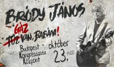 Bródy János - Gáz van, Babám! koncert