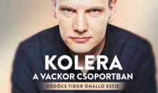 Kolera a Vackor csoportban - Bödőcs Tibor önálló estje, előzenekar: Tóth EduSZÉP