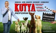 KUTYAREFORM - Előadás kutyákról, kutyásoknak...